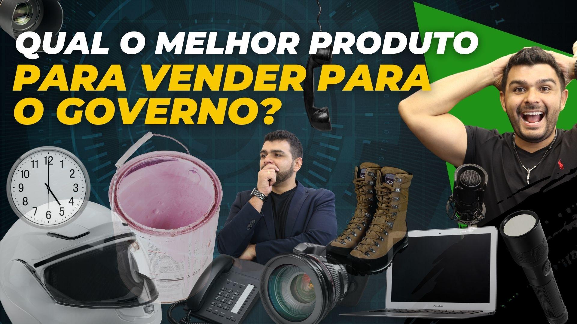 Como escolher o melhor produto para vender para o governo
